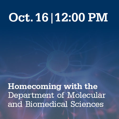 Oct. 16, 12:00 PM: Homecoming with the Department of Molecular and Biomedical Sciences