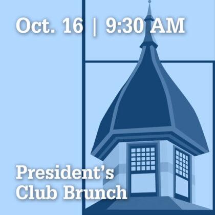 October 16 at 9:30 AM | President's Club Brunch
