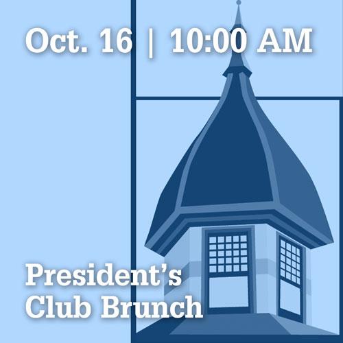 October 16 at 10:00 AM | President's Club Brunch