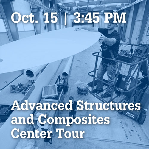 October 15 at 3:45 PM | Advanced structures and composites center tour