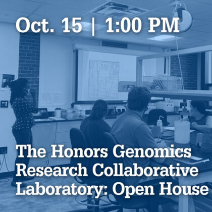 October 15 at 1 PM | Open House: The Honors Genomics Research Collaborative Laboratory